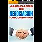 HABILIDADES DE NEGOCIACIÓN PARA DIRECTIVOS: Habilidades de gestión para directivos #5 (Spanish Edition)