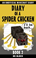 Diary Of A Spider Chicken Book 2: An Unofficial