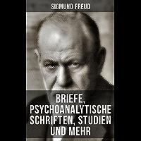 Sigmund Freud: Briefe, Psychoanalytische Schriften, Studien und mehr (German Edition)
