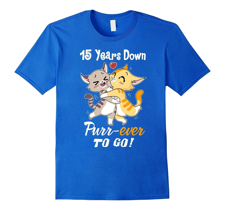 15th Wedding Anniversary T-Shirt 15 Years Purr-ever Cat Gift-Art