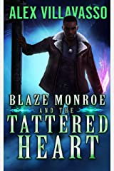 Blaze Monroe and the Tattered Heart: A Supernatural Thriller (The Hunter Who Lost His Way Book 3) Kindle Edition
