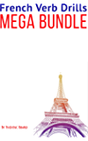 French Verb Drills Mega Bundle: Master the French verb with this mega-bundle (12 verbs) - with no memorization! (French Audio Lessons t. 2) (French Edition)