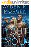 Fight for You: A Gritty Federal Agent Romantic Suspense Novel (A Warrior for Her Book 1)