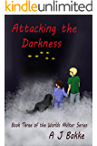 Attacking the Darkness (Worlds Akilter Book 3)