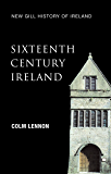 Sixteenth-Century Ireland (New Gill History of Ireland 2): The Incomplete Conquest – Irish Landlords and the Extension of English Royal Power