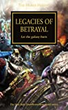 Legacies of Betrayal (The Horus Heresy, Band 31)