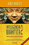 Inteligência Quântica 2 - Muito Além da Atração