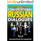 Conversational Russian Dialogues: 50 Russian Conversations and Short Stories (Conversational Russian Dual Language Books)