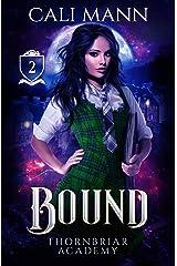 Bound: A Why Choose Academy Shifter Romance (Thornbriar Academy Book 2) Kindle Edition