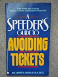 A Speeder's Guide to Avoiding Tickets: Every Driver Speeds Sometimes