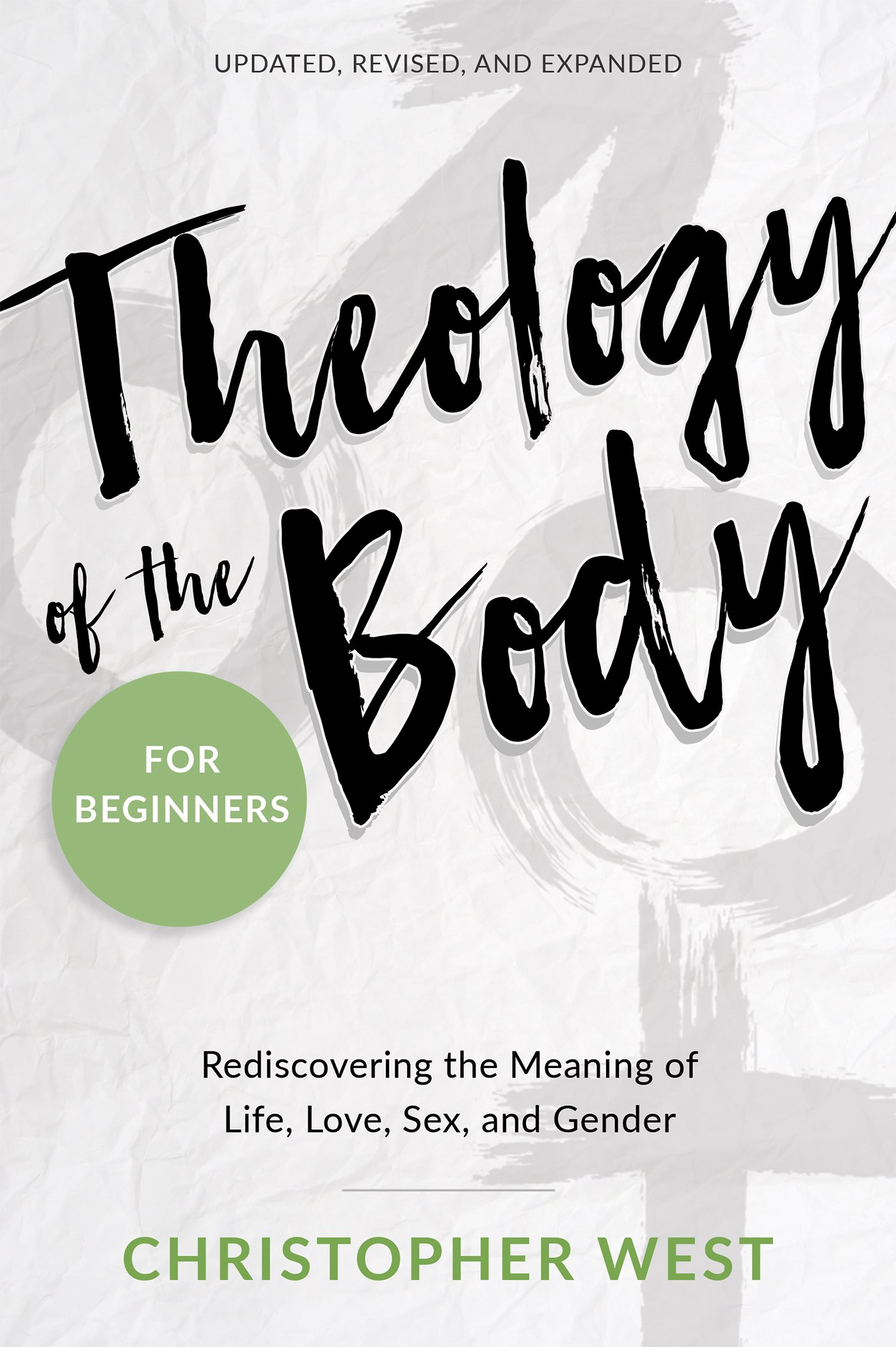 Theology of the Body for Beginners: Rediscovering