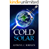 Cold Solar - A Dark and Gritty Sci-Fi Action Thriller (Cold Solar, Dystopia, Action, Thriller Book 1)