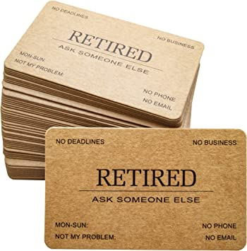 Amazon.com : RXBC2011 Retired Business Cards Kraft paper Funny Retirement  Gift (Pack of 50/No Case) For Retired Men, Women, Coworkers, Employees,  Boss, Friend, Colleague : Office Products