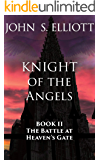 The Battle at Heaven's Gate (Knight of the Angels Book 2)