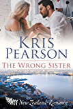 The Wrong Sister: Forbidden brother-in-law second chance romance (The Wellington Series Book 5)