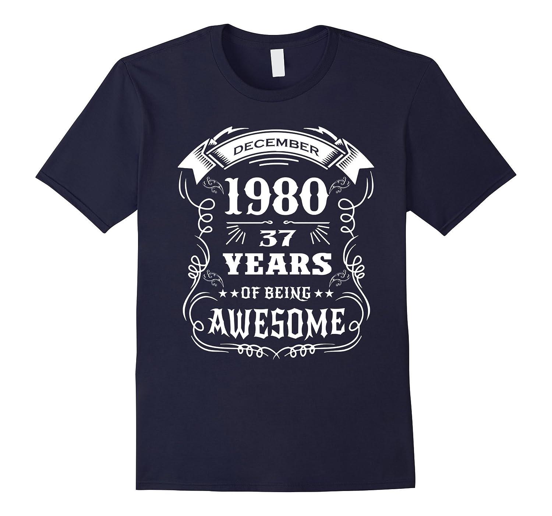 37th Birthday Gift - Born in December 1980 T-Shirt-ANZ