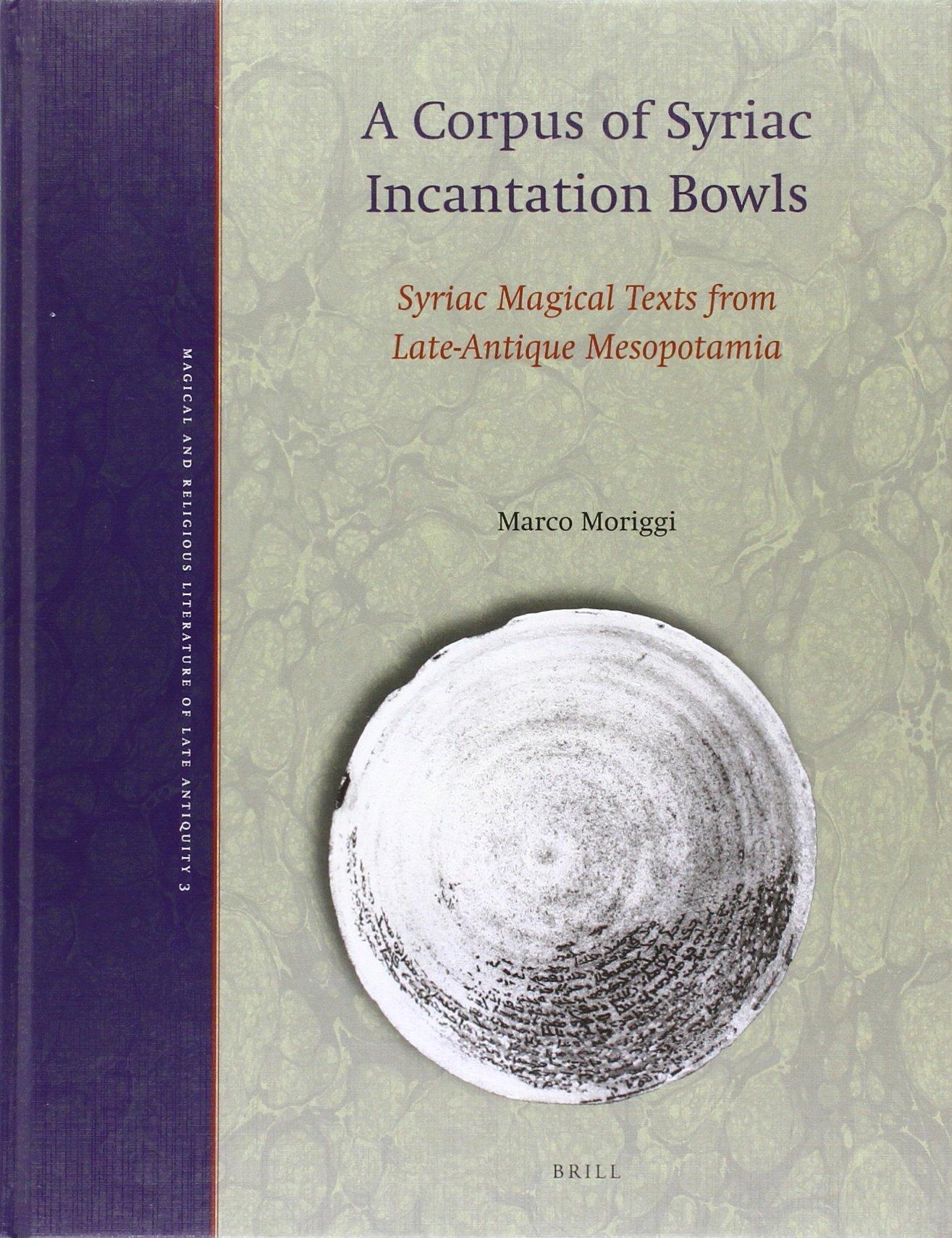 A Corpus of Syriac Incantation Bowls: Syriac Magical Texts