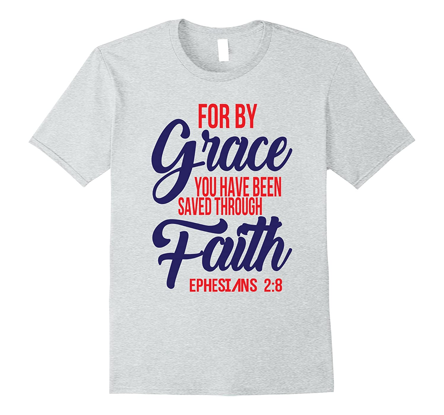 97a965c3f Godly Christian T-Shirt For By Grace You Have Been Saved-PL – Polozatee