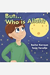 But...Who is Allah?: (Muslim books for children) (Islamic books for kids Book 1) Kindle Edition