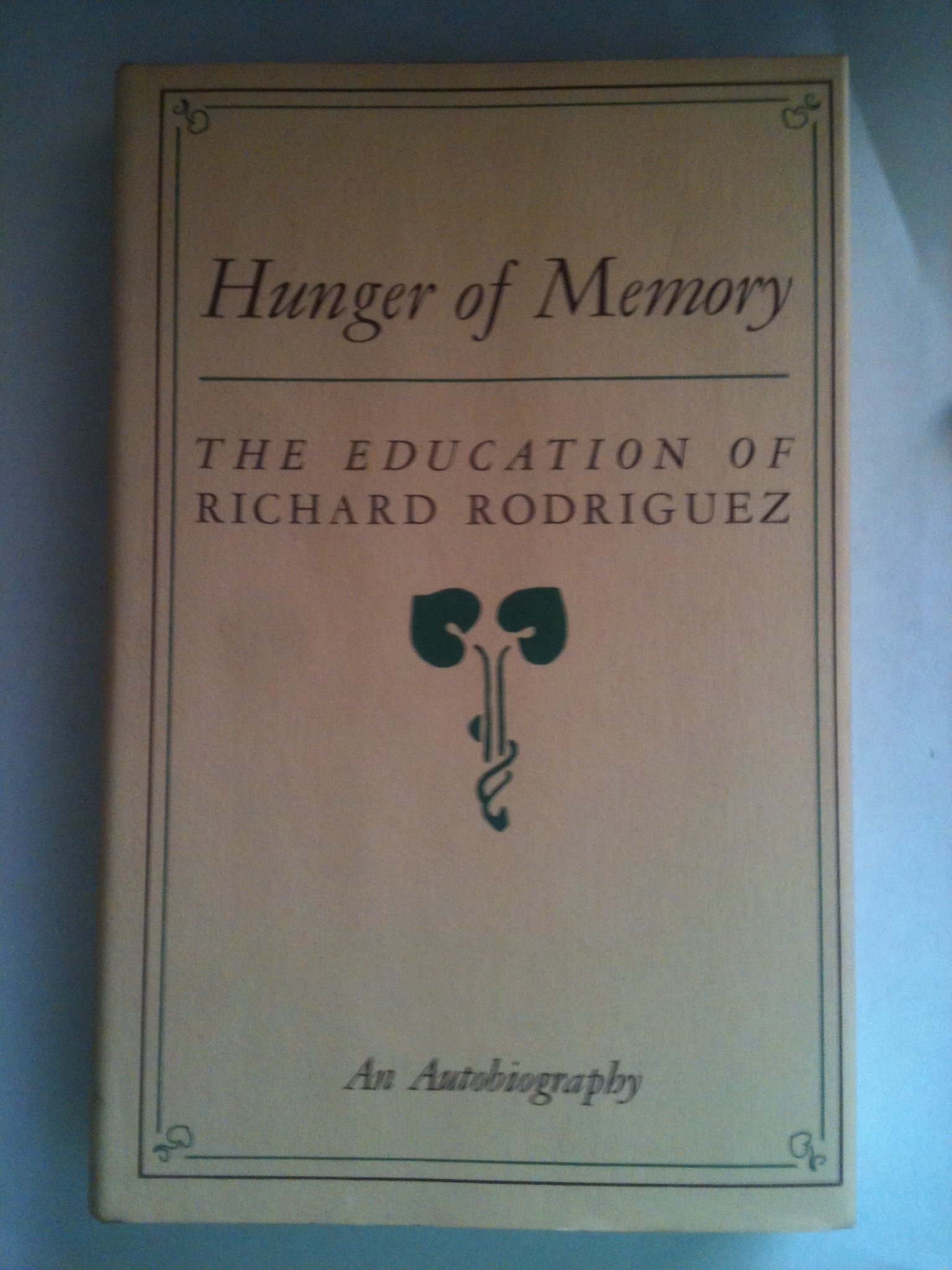 hunger of memory the education of richard rodriguez richard hunger of memory the education of richard rodriguez richard rodriguez 9780879234188 com books