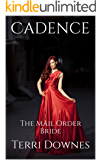 Cadence The Mail Order Bride: A Collection of Mail Order Bride & Amish Romance Short Stories