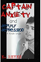 Captain Anxiety and Deputy Depression: A Kindle Single Kindle Edition