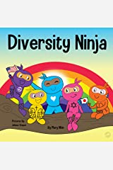 Diversity Ninja: An Anti-racist, Diverse Children's Book About Racism, Prejudice, Equality, and Inclusion (Ninja Life Hacks 16) Kindle Edition