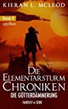 Die Götterdämmerung: Die Elementarsturm-Chroniken   Fantasy in Serie    Episode 4