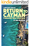 Return to Cayman: Paradise Held Hostage (A Mike Scott Thriller Book 6)