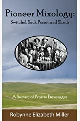 Pioneer Mixology:: Switchel, Sack Posset, and Shrub Kindle Edition