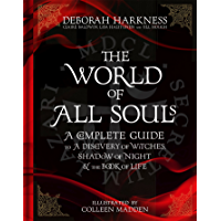 The World of All Souls: A Complete Guide to A Discovery of Witches, Shadow of Night and The Book of Life (All Souls Trilogy Guide) (English Edition)