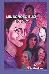 "Mr. Bonobo Bliss: A.K.A.Bo: A.K.A. ""Bo"" Kindle Edition"