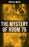 The Mystery of Room 75: Crime Thriller