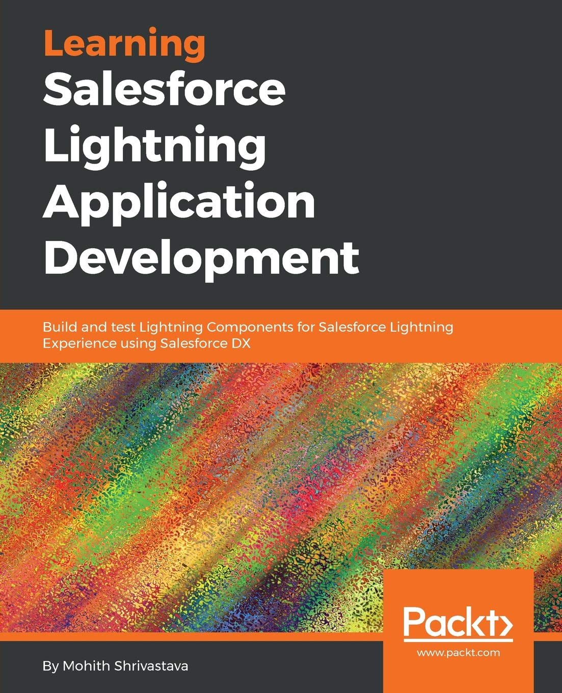 Learning Salesforce Lightning Application Development: Build