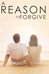 A Reason To Forgive: An Inspirational Romance (A Reason To Love Book 3) Kindle Edition
