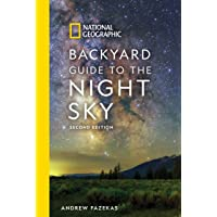 National Geographic Backyard Guide to the Night Sky: 2nd Edition