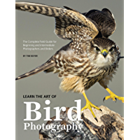 Learn the Art of Bird Photography: The Complete Field Guide for Beginning and Intermediate Photographers and Birders book cover