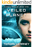 Veiled Planet (Hidden World Trilogy Book 1)