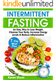 Intermittent Fasting: An Easy Way to Lose Weight, Cleanse Your Body, Increase Energy Levels & Reduce Inflammation (with 7-Day Meal Plan) (Intermittent Fasting Books Book 1)