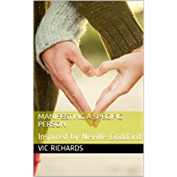 Manifesting a Specific Person: Inspired by Neville Goddard (English Edition)