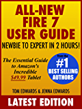 All-New Fire 7 User Guide: Newbie to Expert in 2 Hours: The Essential Guide to Amazon's Incredible 49.99 Tablet (English Edition)