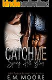 Catch Me: A High School Bully Romance (Spring Hill Blues Book 2)