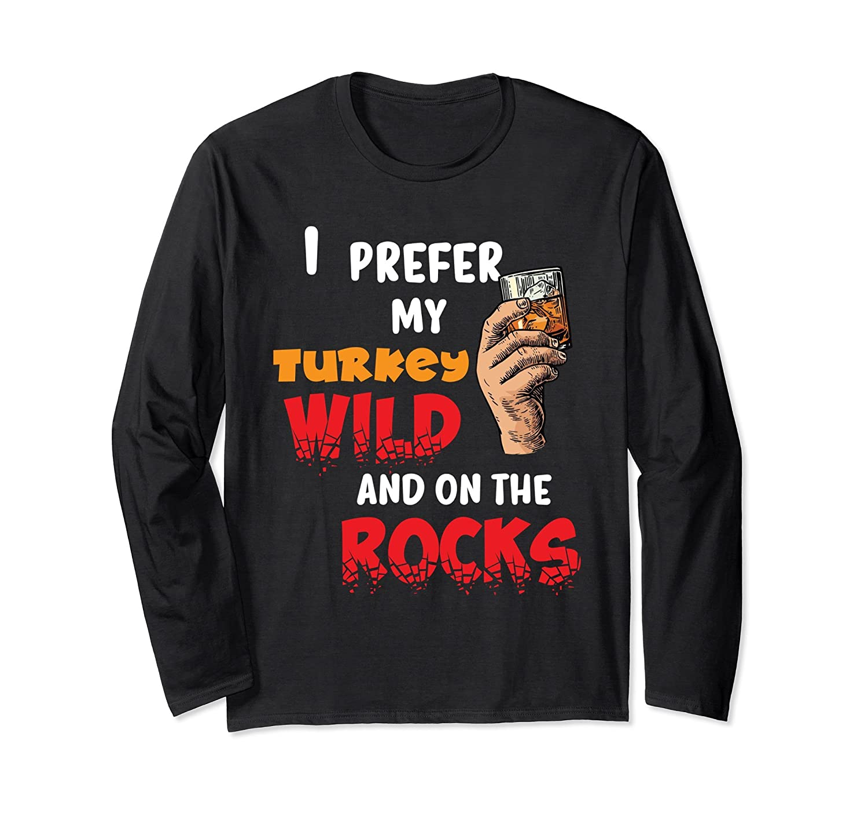 I Prefer My Turkey Wild And On The ROCKS Holiday Feast Tee-Samdetee