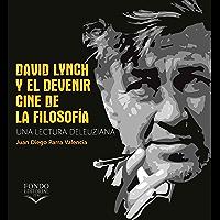 David Lynch y el devenir: cine de la filosofía: Una lectura deleuziana