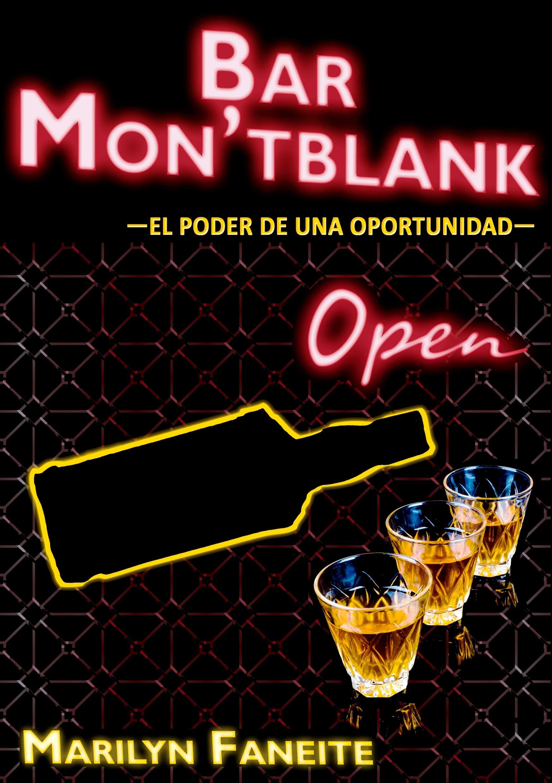 Bar Mon'tblank: El poder de una oportunidad por Marilyn Faneite