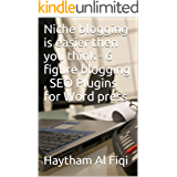 Niche blogging is easier then you think - 6 figure blogging , SEO Plugins for Word press (English Edition)