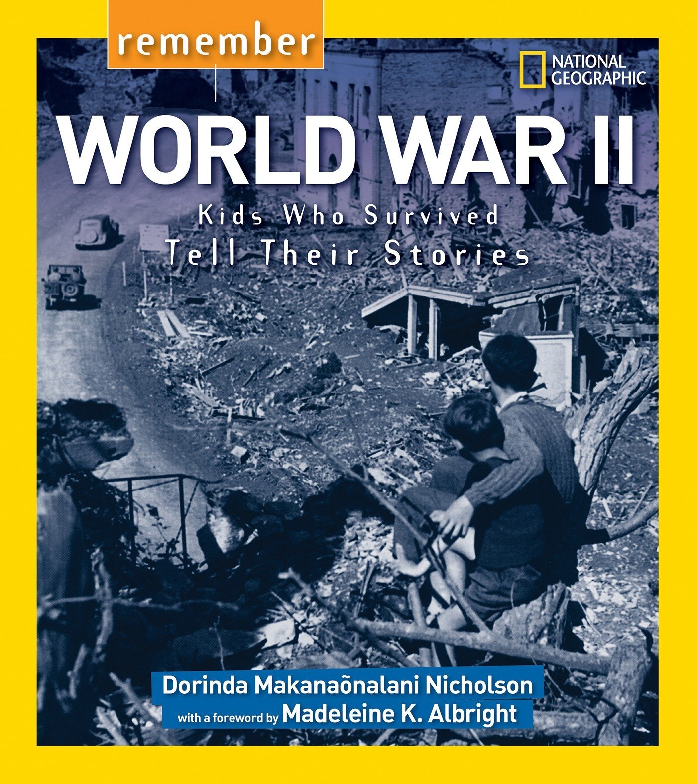 Read Online Remember World War II: Kids Who Survived Tell Their Stories ebook