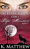 Un Esperimento con i Lupi Mannari: Parte 1
