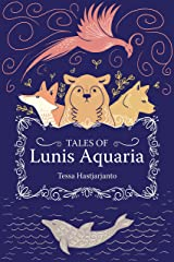 Tales of Lunis Aquaria Kindle Edition