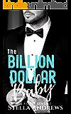 The Billion Dollar Baby: A Billionaire Romance (A Reaper Romance Book 3)